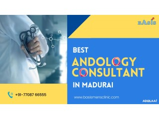 Best Andrology Consultant In Madurai - Basis Mens Clinic