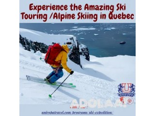 Experience the Amazing Ski Touring /Alpine Skiing in Quebec