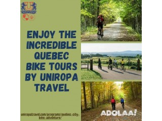 Enjoy The Incredible Quebec Bike Tours by Uniropa Travel