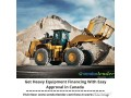 get-heavy-equipment-financing-with-easy-approval-in-canada-small-0