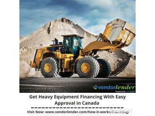 Get Heavy Equipment Financing With Easy Approval in Canada