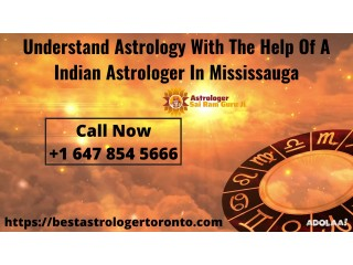 Understand Astrology With The Help Of A Indian Astrologer In Mississauga