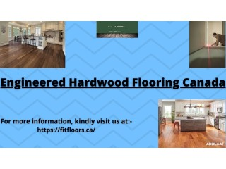 If you wish to have the best engineered hardwood flooring Canada, get in touch with Fit Floors