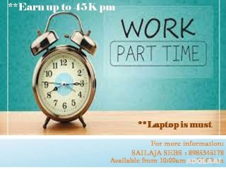 No Need of internet services !!! Just have a laptop or system to work as well as to earn from home