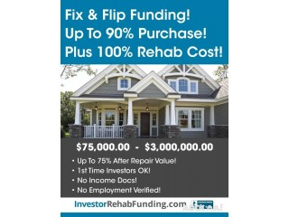 90% PURCHASE & 100% REHAB - INVESTOR FIX & FLIP FUNDING Up To $2,000,000.00 – No Income Docs!