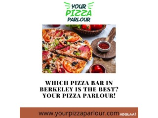 Which Pizza Bar in Berkeley is the best? Your Pizza Parlour!