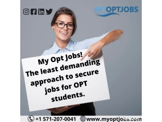 My Opt Jobs! The least demanding approach to securejobs for OPT students.