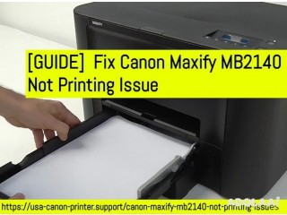 [GUIDE] Fix Canon Maxify MB2140 Not Printing Issue