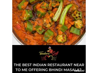 The best Indian restaurant near to me offering Bhindi Masala?