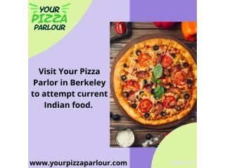 Visit Your Pizza Parlor in Berkeley to attempt current Indian food.
