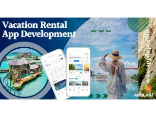 Dominate the travel and tourism sector by commencing vacation rental app development