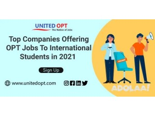 Looking for top companies for OPT jobs as International students in 2021?