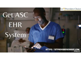 Get Best ASC EHR Software - 1st providers choice