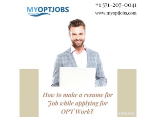 How to make a resume for Job while applying for OPT Work?