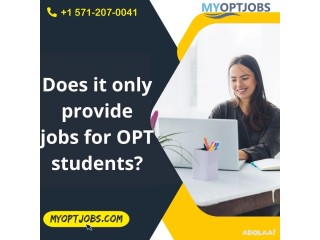 Does it only provide jobs for OPT students?