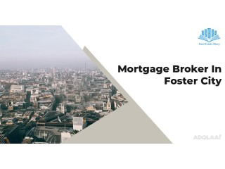 Mortgage Broker In Foster City