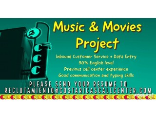 Inbound CALL CENTER Customer Service + BACK OFFICE SUPPORT. MOVIES AND MUSIC.